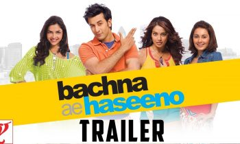 Bachna Ae Haseeno Full Movie Download, Watch Bachna Ae Haseeno Online in Hindi