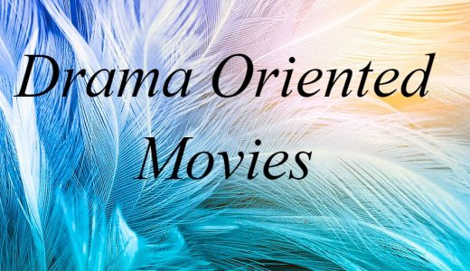 Drama Oriented Movies