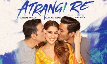 Sara Ali Khan and Akshay Kumar Atrangi Re Movie Details, Release Date, Cast, and Expectations